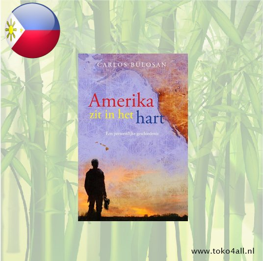 Toko 4 All - America is in the heart (Dutch) - Carlos Bulosan